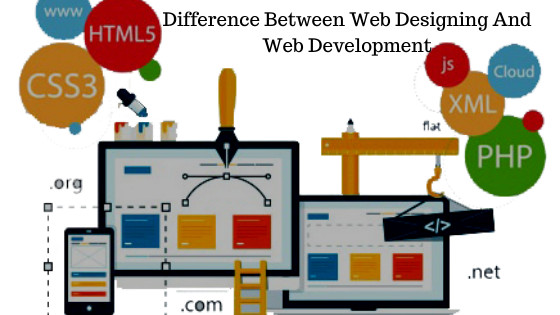 Difference Between Web Designing And Web Development